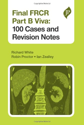 Final FRCR Viva: 100 Cases and Revision Notes