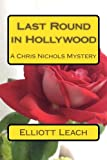 Last Round in Hollywood: A Chris Nichols Mystery (Volume 3)