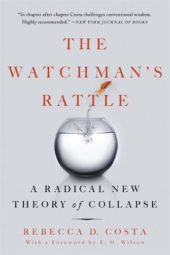 - The Watchman's Rattle: A Radical New Theory of Collapse