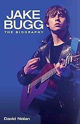 Jake Bugg - The Biography
