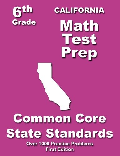 California 6th Grade Math Test Prep: Common Core Learning Standards