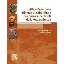Atlas d'anatomie clinique et chirurgicale des tissus superficiels de la tête et du cou (French Edition)