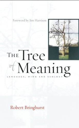 The Tree of Meaning: Language, Mind and Ecology by Counterpoint LLC