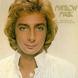 BARRY MANILOW - Barry Manilow - Manilow Magic- The Best Of Barry Manilow - Arista - 30 671 2 - Zortam Music