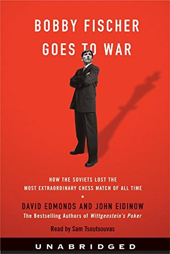 Bobby Fischer Goes to War: How the Soviets Lost the Most Extraordinary Chess Match of All Time pdf