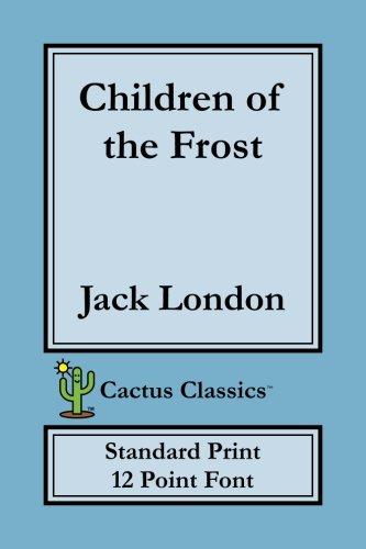Download Children of the Frost (Cactus Classics Standard Print): 12 Point Font PDF ePub fb2 book