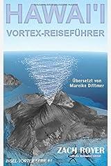 Hawaii Vortex Reiseführer (Insel Vortex) (German Edition) Paperback