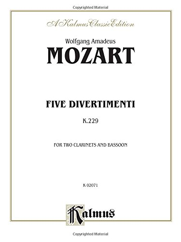 Mozart (1756-1791): Five Divertimenti, K. 229 for Two Clarinets and Bassoon (Kalmus 2000 Series)