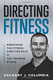 Directing Fitness: Redefining the Fitness Director Role for the Training Studio