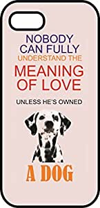 iPhone 5s case - No Body can Fully Understand the Meaning of Love Unless He's Owned A DOG - Black Plastic Protective Case - Spring, Colorful, Animals, Nature, Cats, Pets
