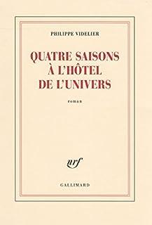 Quatre saisons à l'hôtel de l'Univers, Videlier, Philippe