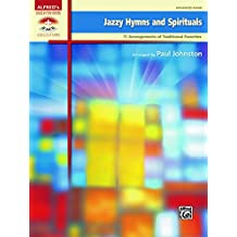 Jazzy Hymns and Spirituals: 11 Piano Arrangements of Traditional Favorites for the Advanced Pianists (Piano) (Sacred Performer Collections)