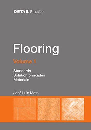 1: Flooring: Function and Technology: Standards, Solution Principles, Materials (Detail Practice) by Detail