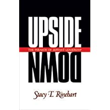 Upside Down: The Paradox of Servant Leadership (Pilgrimage Growth Guide) by Stacy Rinehart (1998-06-15)