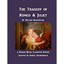 The Tragedy of Romeo & Juliet: A Text for Classroom Acting (Bardus Bestia Classroom Editions) (Volume 1)