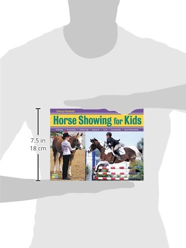 Horse Showing for Kids: Training, Grooming, Trailering, Apparel ...