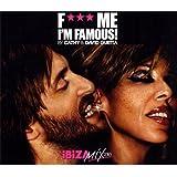 F*** Me, I'M Famous : Ibiza Mix 2010