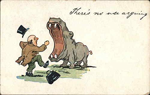 There's no use in arguing - Hippo Other Animals Original Vintage Postcard 1908