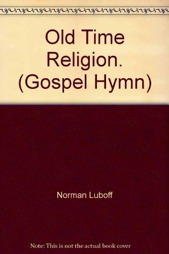 W3088 Old Time Religion. (Gospel Hymn) 1979