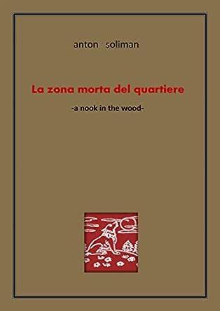 La zona morta del quartiere: the-nook-in-the-wood (Italian Edition ...