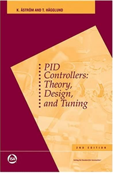 Pid Controllers Theory Design And Tuning Tore Hagglund 9781556175169 Amazon Com Books