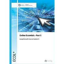 ECDL Online Essentials Part 1 Using Internet Explorer 9 by CiA Training Ltd. (2013-07-01)