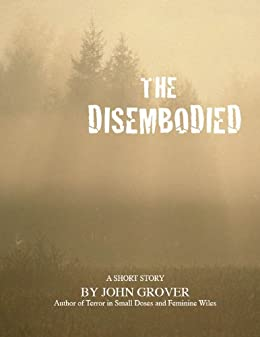 The Disembodied by [Grover, John]