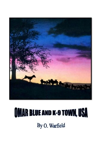 Book: Omar Blue and K-9 Town, USA by Olyn Warfield