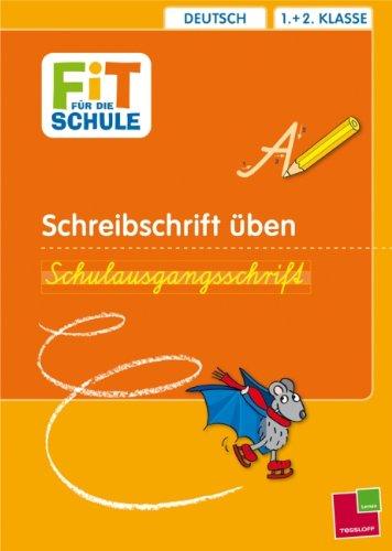 Schreibschrift üben. Schulausgangsschrift: Deutsch 1.+2. Klasse