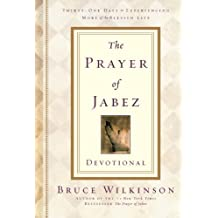 The Prayer Of Jabez Devotional Thirty One Days To Experiencing More Blessed