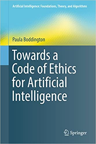 Towards a code of ethics for artificial intelligence artificial towards a code of ethics for artificial intelligence artificial intelligence foundations theory and algorithms 1st edition kindle edition fandeluxe Gallery