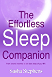 The Effortless Sleep Companion: From Chronic Insomnia to the Best Sleep of your Life (The Effortless Sleep Trilogy Book 2)