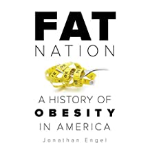 Fat Nation: A History of Obesity in America
