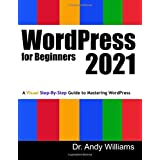 WordPress for Beginners 2021: A Visual Step-by-Step Guide to Mastering WordPress