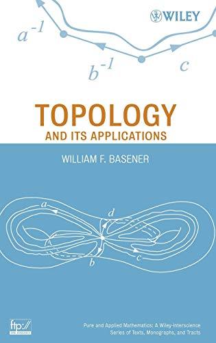 (Topology and Its Applications (Pure and Applied Mathematics: A Wiley Series of Texts, Monographs and Tracts))