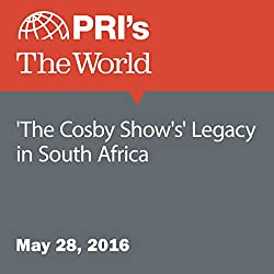 'The Cosby Show's' Legacy in South Africa