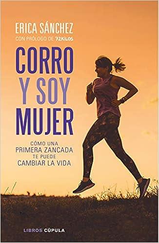 Corro y soy mujer de Erica Sánchez