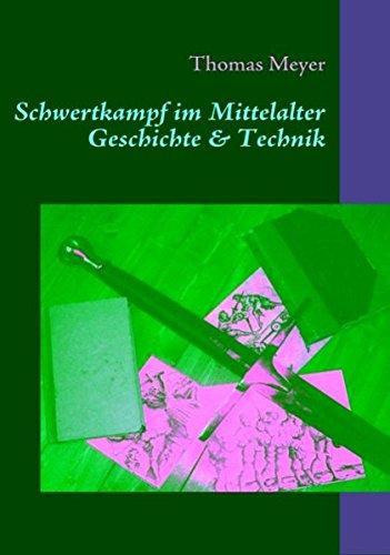 Schwertkampf im Mittelalter: Geschichte und Technik