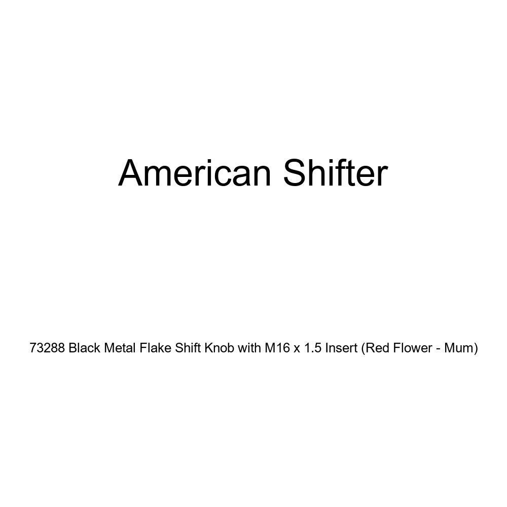 Red Flower - Mum American Shifter 73288 Black Metal Flake Shift Knob with M16 x 1.5 Insert