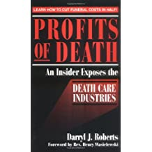 Profits of Death: An Insider Exposes the Death Care Industries