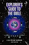 img - for [(Explorer's Guide to the Bible : A Big Picture Overview)] [By (author) John Grayston] published on (March, 2008) book / textbook / text book