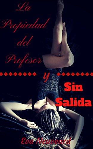 La Propiedad del Profesor y Sin Salida (Spanish Edition)