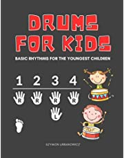 Drums for Kids: First Book Basic Rhythms for the Youngest Children Learning to Play without Notes I The Easiest Drum Book Ever I A Beginner's Book with Step-by-Step Beats for Drumset I Perfect for Preschoolers and Early School Kids