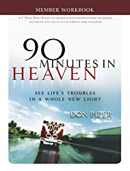 90 Minutes in Heaven Member Workbook: Seeing Life's Troubles in a Whole New Light