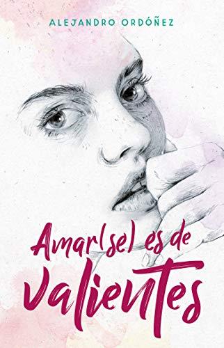 Amar(se) es de valientes (Spanish Edition)