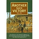 Another Such Victory : The Story of the American Defeat at Guilford Courthouse That Helped Win the War for Independence, Baker, Thomas E., 091599206X