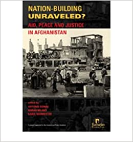 Book Nation-building Unraveled?: Aid, Peace and Justice in Afghanistan (Hardback) - Common