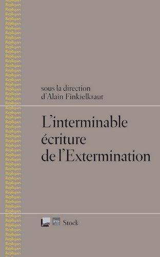 Linterminable écriture de lExtermination (Essais - Documents) (French Edition)