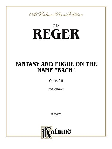 Fantasy and Fugue on the Name of Bach: Organ Solo (Kalmus Edition) ()