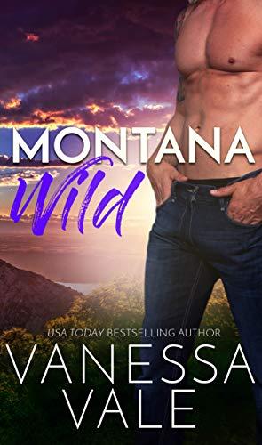 Montana Wild (Small Town Romance Book 4)